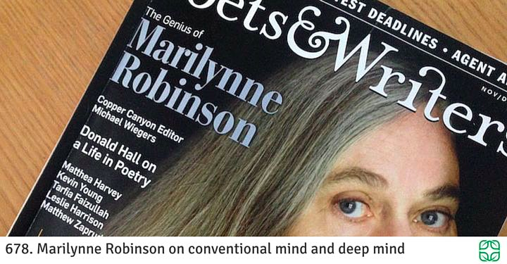 678. Marilynne Robinson on conventional mind and deep mind- copy